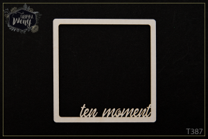 Tekturka - >TEN MOMENT< ramka kwadratowa z napisem 6,5 x 6,5 cm